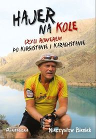 Hajer na kole czyli rowerem po Kirgistanie i Kazachstanie ANNAPURNA