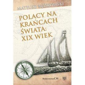 Polacy na krańcach świata: XIX wiek CIEKAWE MIEJSCA