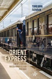 Orient Express. Świat z okien najsłynniejszego pociągu POZNAŃSKIE