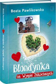 Blondynka na Wyspie Zakochanych - Beata Pawlikowska wyd. Edipresse Książki