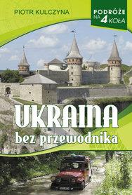 Ukraina bez przewodnika Piotr Kulczyna VECTRA