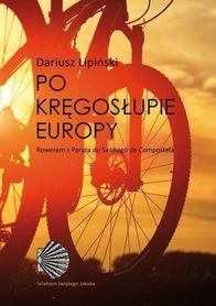 Po kręgosłupie Europy. Rowerem z Paryża do Santiago de Compostela Zysk i S-ka