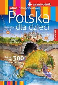 Polska dla dzieci. Przewodnik z atlasem samochodowym DEMART 2018