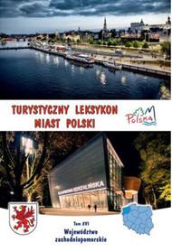 Turystyczny leksykon miast Polski. Województwo zachodniopomorskie - Press-Forum