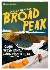 Broad Peak. Góra wyśniona, góra przeklęta SKLEP PODRÓŻNIKA