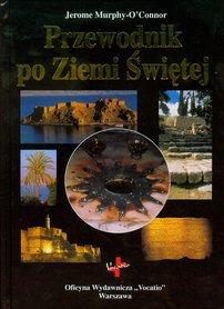 ZIEMIA ŚWIĘTA Przewodnik po Ziemi Świętej VOCATIO