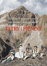 TATRY I PIENINY Śladami pierwszych turystów i fotografów MS
