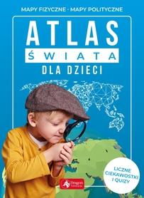 ATLAS ŚWIATA dla dzieci DRAGON