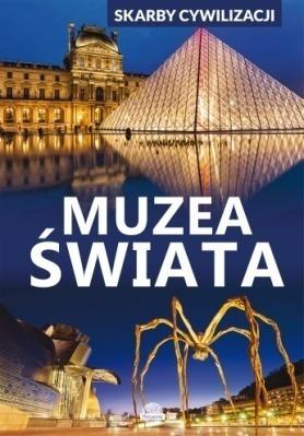 Skarby cywilizacji. Muzea świata wyd. BOOKS