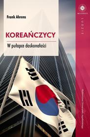 Koreańczycy. W pułapce doskonałości Wydawnictwo UJ