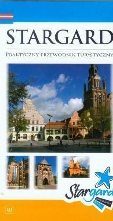 STARGARD Praktyczny przewodnik turystyczny WALKOWSKA