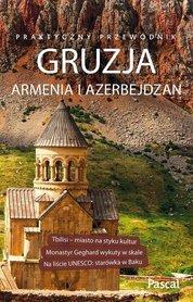GRUZJA ARMENIA AZERBEJDŻAN praktyczny przewodnik PASCAL 2018