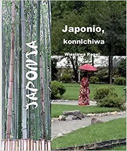 Japonio konnichiwa - Wiesława Regel BILA