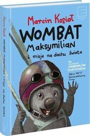 Wombat Maksymilian i Misja Na Dachu Świata wyd. Edipresse Książki
