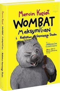 Wombat Maksymilian i Królestwo Grzmiącego Smoka wyd. Edipresse Książki