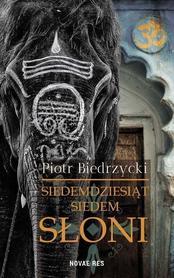 Siedemdziesiąt siedem słoni - Piotr Biedrzycki NOVA RES