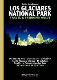 LOS GLACIARES NATIONAL PARK Travel and Trekking Guide ZAGIER & URRUTY PUBLICATIONS