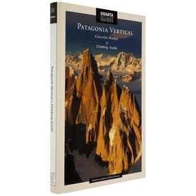 PATAGONIA VERTICAL Chalten Massif Climbing guide SIDARTA