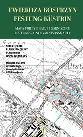 TWIERDZA KOSTRZYN mapa fortyfikacji i garnizonu plan 1:25 000 JB72