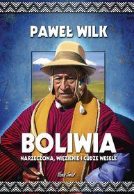 Boliwia. Narzeczona, więzienie i cudze wesele BERNARDINUM