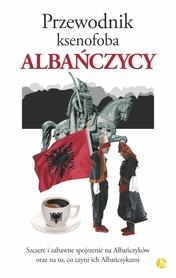 ALBAŃCZYCY Przewodnik ksenofoba ALBANIA - FINEBOOKS 2018