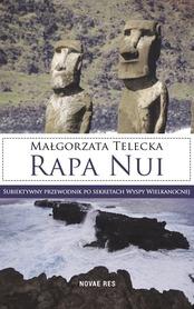 Rapa Nui. Subiektywny przewodnik po sekretach Wyspy Wielkanocnych Novae Res