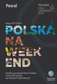 POLSKA NA WEEKEND przewodnik PASCAL 2018