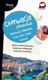 CHORWACJA POŁUDNIOWA Dubrownik, Makarska, Trogir, Split, Zadar, Szybenik Pascal Lajt przewodnik PASCAL 2018