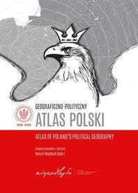 Geograficzno-polityczny atlas Polski / Atlas of Poland's Political Geography Trzecia Strona