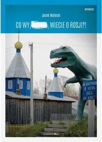 Co wy, ..., wiecie o Rosji?! Trzecia Strona