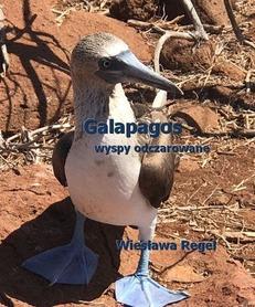 Galapagos - wyspy odczarowane Wiesława Regel BILA