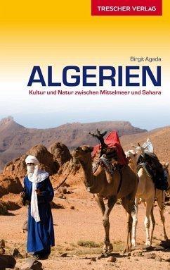ALGIERIA Algerien Kultur und Natur zwischen Mittelmeer und Sahara - Trescher Verlag