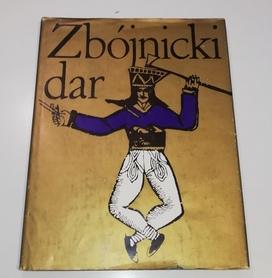 Zbójnicki dar. Polskie i słowackie opowiadania tatrzańskie