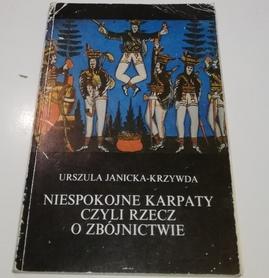 Niespokojne Karpaty czyli rzecz o zbójnictwie