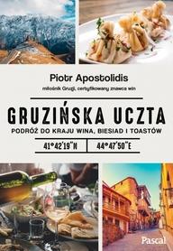 GRUZIŃSKA UCZTA Podróż do kraju wina, biesiad i toastów PASCAL 2019