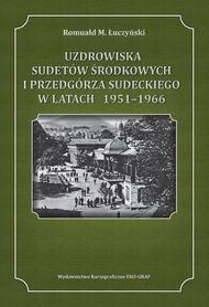 UZDROWISKA SUDETÓW ŚRODKOWYCH I PRZEDGÓRZA SUDECKIEGO W LATACH 1951 – 1966 EKOGRAF