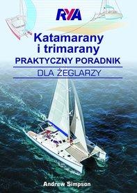 Katamarany i trimarany, praktyczny poradnik dla żeglarzy NAUTICA