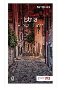 ISTRIA RIJEKA TRIEST - TRAVELBOOK przewodnik turystyczny BEZDROŻA 2019