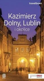 KAZIMIERZ DOLNY LUBLIN I OKOLICE przewodnik TRAVELBOOK BEZDROŻA 2018
