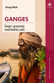 Ganges. Święci i grzesznicy znad boskiej rzeki Wydawnictwo UJ