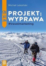 Projekt: wyprawa. #travelmarketing BEZDROŻA 2019