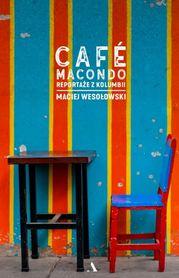 Café Macondo. Reportaże z Kolumbii AGORA