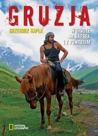 GRUZJA W drodze na Kazbek i z powrotem NATIONAL GEOGRAPFIC
