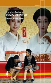Kwiaty w pudełku. Japonia oczami kobiet, wydanie II wyd. CZARNE