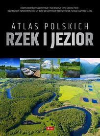 ATLAS POLSKICH RZEK I JEZIOR wyd. DRAGON 2019