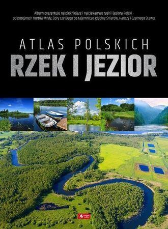 ATLAS POLSKICH RZEK I JEZIOR wyd. DRAGON 2019 (1)