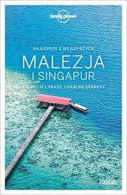 MALEZJA I SINGAPUR Najlepsze z najlepszych LONELY PLANET PASCAL 2019