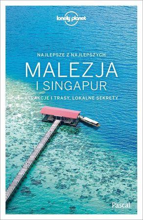 MALEZJA I SINGAPUR Najlepsze z najlepszych LONELY PLANET PASCAL 2019 (1)