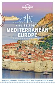 MEDITERRANEAN CRUISE PORTS W.1 LONELY PLANET 2019