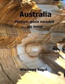 AUSTRALIA Miejsce, gdzie narodził się świat BILA